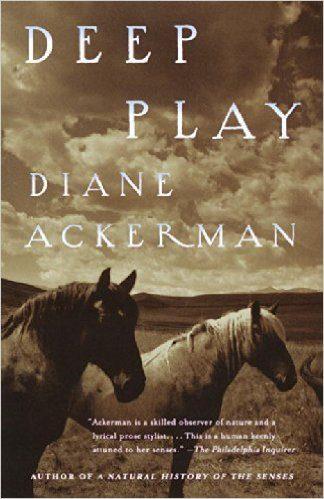 Deep Play by Diane Ackerman